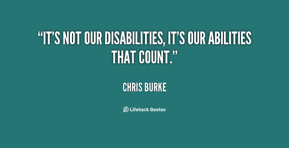 its-not-our-disabilities-its-our-abilities-that-count-chris-burke